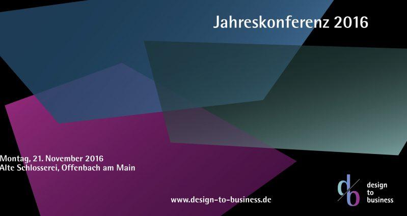 Design to Business Jahreskonferenz 2016 Key-Visual